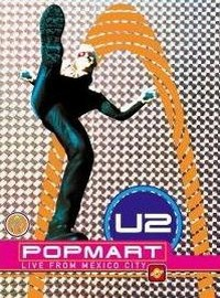 U2: Popmart - live from Mexico