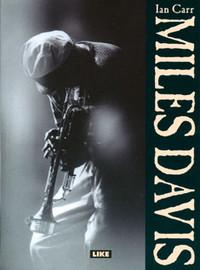 Carr, Ian: Miles Davis - muusikon elämä