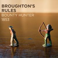 Broughton's Rules: Bounty hunter 1853