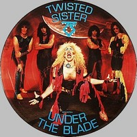 Twisted Sister: Under The Blade -Picture Disc-