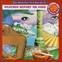 Weather Report: Mr. Gone