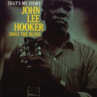 Hooker, John Lee: That's my story: John Lee Hooker signs the blues