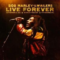 Marley, Bob: Live forever: The Stanley theatre