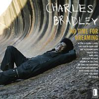 Bradley, Charles: No Time For Dreaming