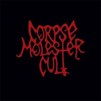 Corpse Molester Cult: Corpse Molester Cult
