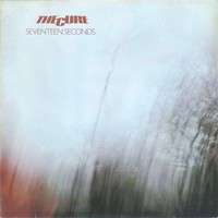 Cure : Seventeen Seconds