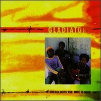 Gladiators: Dreadlocks the time is now