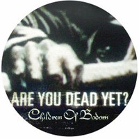 Children Of Bodom : Are you dead yet?
