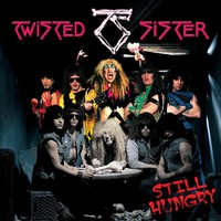 Twisted Sister: Still hungry (remastered)