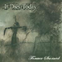 It Dies Today: Forever Scorned