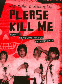 McNeil, Legs: Please Kill Me - Punkin sensuroimaton esihistoria