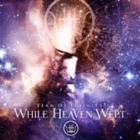 While Heaven Wept: Fear of infinity