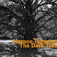 Tapscott, Horace: The dark tree