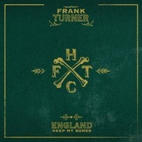 Turner, Frank : England keep my bones