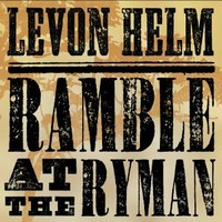 Helm, Levon: Ramble at the ryman's - live
