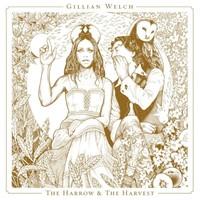 Welch, Gillian: The harrow & the harvest