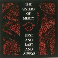 Sisters of Mercy : First And Last And Always