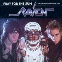 Raven: Pray For The Sun