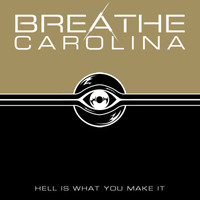 Breathe Carolina: Hell is what you make it