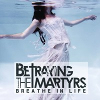 Betraying The Martyrs: Breathe in Life