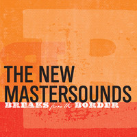 New Mastersounds: Breaks from the border