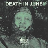 Death In June: Discriminate (1981-97)