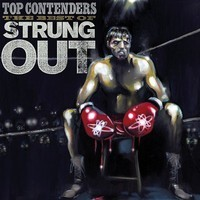 Strung Out: Top Contenders: The Best Of Strung Out