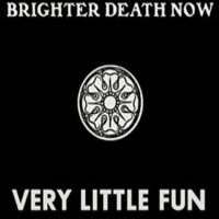 Brighter Death Now: Very little fun