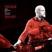 Jaska Lukkarinen Trio: Neutral Terrain