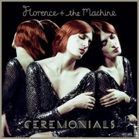 Florence & The Machine: Ceremonials