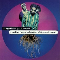 Digable Planets: Reachin' (a new refutation of time and space)