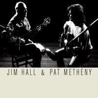 Hall, Jim: Pat Metheny & Jim Hall
