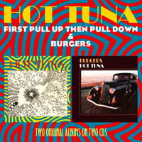 Hot Tuna: First pull up, then pull down / Burgers