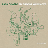 Lack Of Afro: My groove your moove