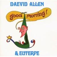 Allen, Daevid: Good morning!
