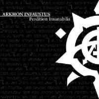 Arkhon Infaustus: Perdition Insanabilis