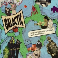 Galactic: Other Side of Midnight: Live in New Orleans