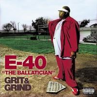 E-40: Grit & Grind
