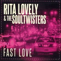 Rita Lovely & The Soultwisters: Fast love