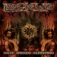 Lock Up: Hate breeds suffering