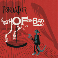 Fredator: Rebirth of the bad