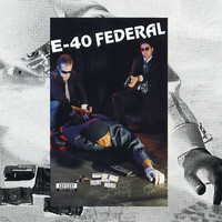 E-40: Federal