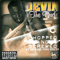 Devin The Dude: Chopped & Screw