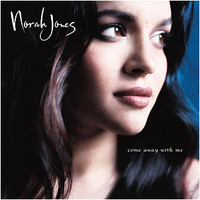 Jones, Norah : Come away with me