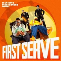 De La Soul: Plug 1 & plug 2 presents....First serve