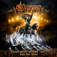 Saxon: Heavy metal thunder - Live eagles over Wacken
