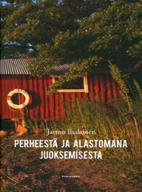 Ihalainen, Jarmo: Perheestä ja alastomana juoksemisesta