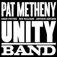 Metheny, Pat: Unity band