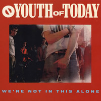 Youth Of Today: We're not in this alone