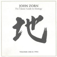 Zorn, John: Classic Guide To Strategy Vol.1 & 2